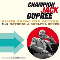 Champion Jack Dupree - Blues from the Gutter plus Natural & Soulful Blues