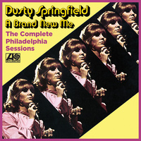 Dusty Springfield - A Brand New Me: The Complete Philadelphia Sessions