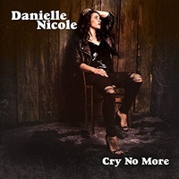 Danielle Nicole - Cry No More