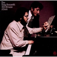 Tony Bennett & Bill Evans - The Tony Bennett / Bill Evans Album