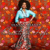 Dianne Reeves - Beautiful Life