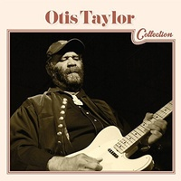 Otis Taylor - Collection