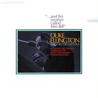 Duke Ellington - ...and His Mother Called Him Bill