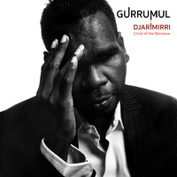 Gurrumul - Djarimirri - Child of the Rainbow