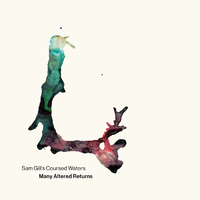 Sam Gill's Coursed Waters - Many Altered Returns