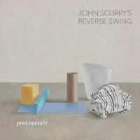 John Scurry's Reverse Swing - Post Matinee