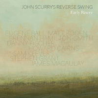 John Scurry's Reverse Swing - Early Risers