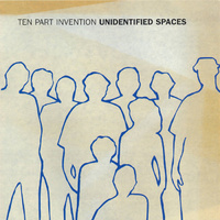 Ten Part Invention - Unidentified Spaces