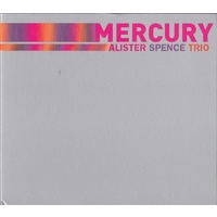 Alister Spence Trio - Mercury