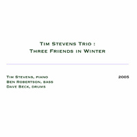 Tim Stevens Trio - Three Friends in Winter
