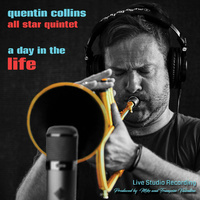 Quentin Collins All Star Quintet - A Day In The Life