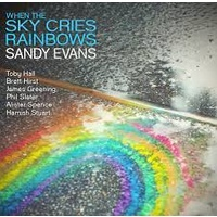 Sandy Evans - When the Sky Cries Rainbow
