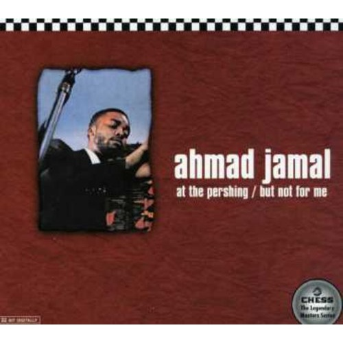 Ahmad Jamal - At the Pershing: But Not for Me