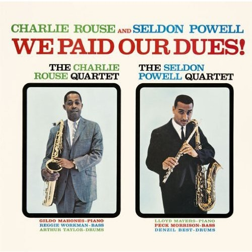 Charlie Rouse and Seldon Powell - We Paid Our Dues !