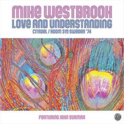 Mike Westbrook - Love & Understanding: Citadel / Room 315 Sweden '74