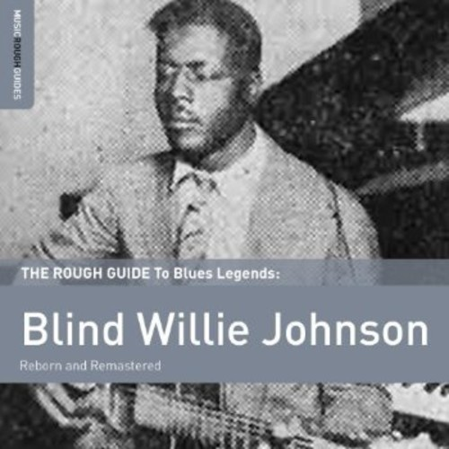 Blind Willie Johnson - The Rough Guide to Blues Legends