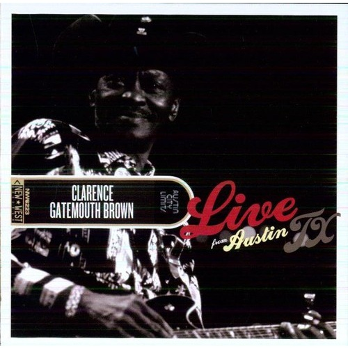 "Clarence ""Gatemouth"" Brown - Live From Austin, TX"