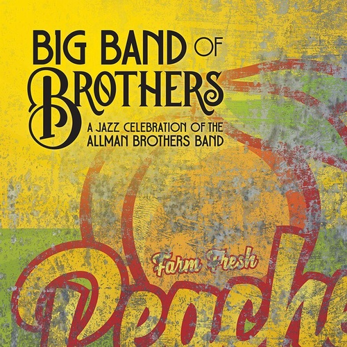 Various Artists - Big Band of Brothers: A Jazz Celebration of the Allman Brothers Band