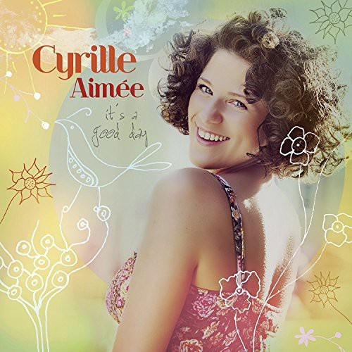 Cyrille Aimee - It's a Good Day