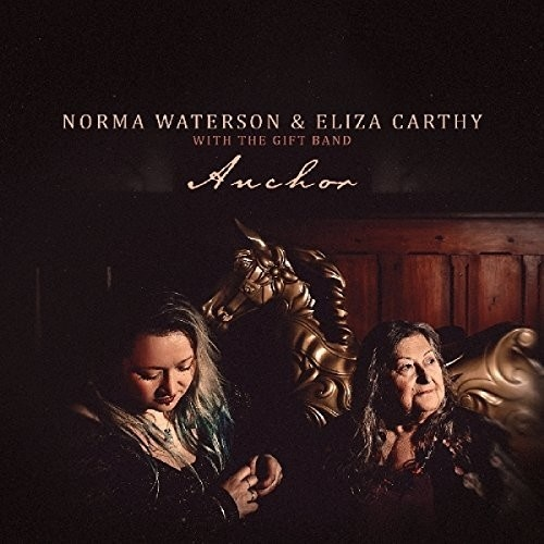 Norma Waterson & Eliza Carthy - Anchor