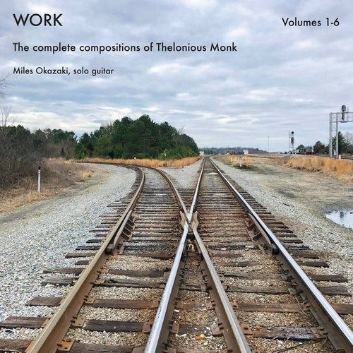 Miles Okazaki - Work - The complete compositions of Thelonious Monk, Volumes 1-6)