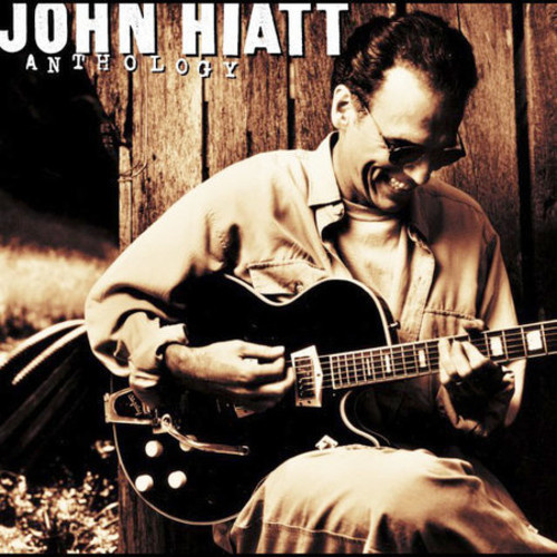 John Hiatt - Anthology