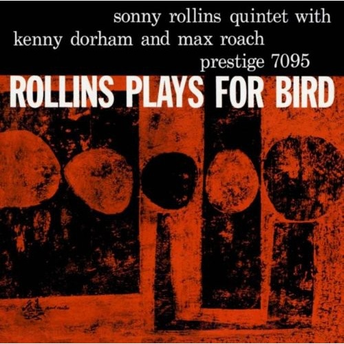 Sonny Rollins Quintet - Rollins Plays for Bird - Hybrid Mono SACD