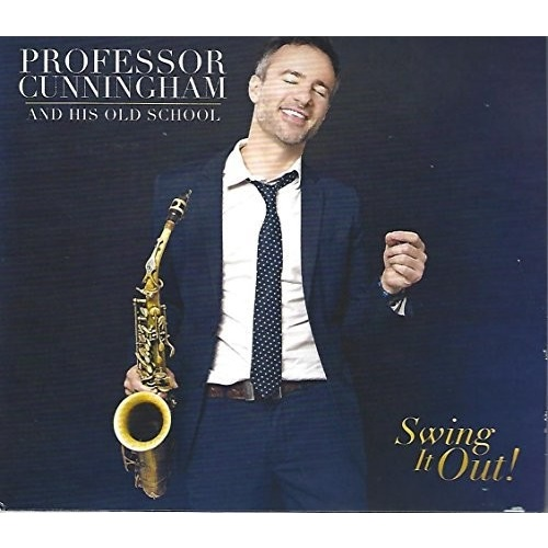 Adrian Cunningham / Professor Cunningham and His Old School - Swing It Out