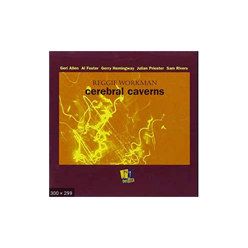 Reggie Workman - Cerebral Caverns