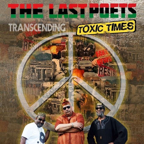 The Last Poets - Transcending Toxic Times