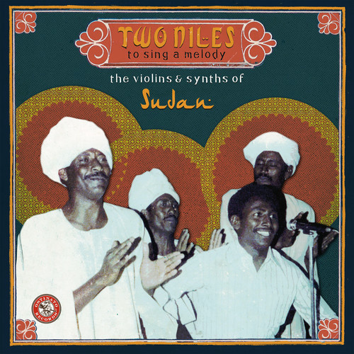 Various Artists - Two Niles To Sing A Melody: The Violins & Synths of Sudan
