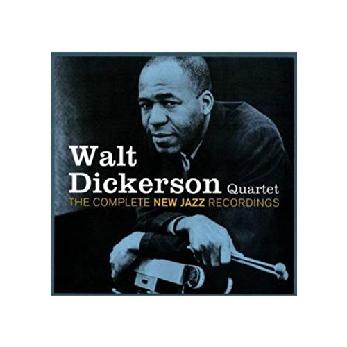 Walt Dickerson - The Complete New Jazz Recordings
