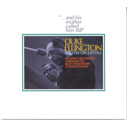 "Duke Ellington - ""...and his mother called him Bill"""