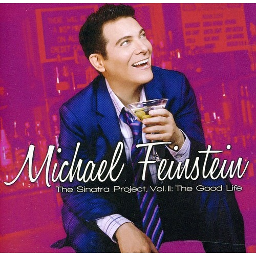 Michael Feinstein - The Sinatra Project, Vol. II: The Good Life