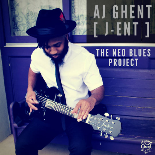 AJ Ghent(J-Ent) - The Neo Blues Project