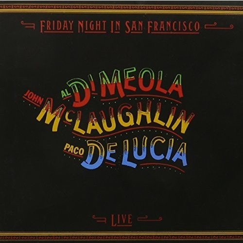 Al DiMeola + John McLaughlin + Paco DeLucia - Friday Night In San Francisco - Hybrid Stereo SACD