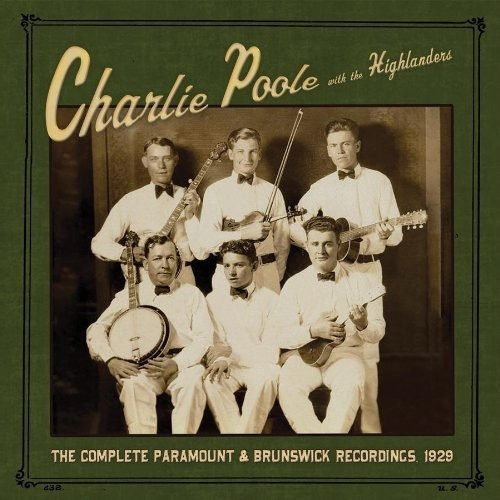Charlie Poole - The Complete Paramount and Brunswick Recordings 1929