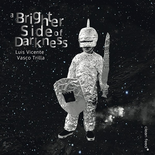 Luis Vicente & Vasco Trilla - a Brighter Side of Darkness