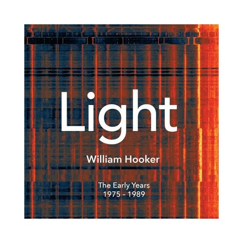 William Hooker - Light. The Early Years 1975-1989